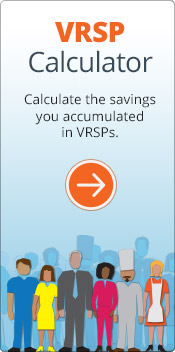 VRSP Calculator - Calculate the savings you accumulated in VRSPs.