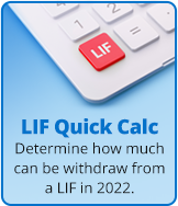 LIF Quick Calc - Determining how much you can widthdraw from your LIF in 2020.
