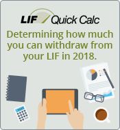 LIF Quick Calc - Determining how much you can withdraw from your LIF in 2016.