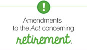 Amendments to the Act concerning retirement