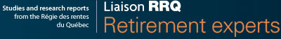 Liaison RRQ Retirement experts - Studies and research from the Régie des rentes du Québec